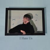 I Hate Us