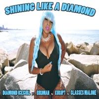 Shining Like a Diamond (feat. Birdman, Kurupt & Glasses Malone) - Single Mp3 Download