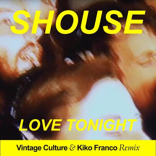 Shouse mit Love Tonight (Vintage Culture & Kiko Franco Remix Edit)