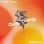 Luna Luna & The Undercover Dream Lovers - One Thing