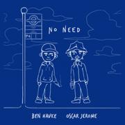 No Need (Edit) - Oscar Jerome & Ben Hauke