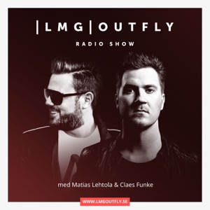 LMG|OUTFLY Radio Show