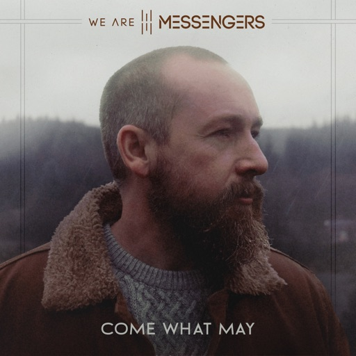 Art for Come What May by We Are Messengers