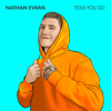 Nathan Evans - Told You So Grafik