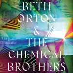 Beth Orton & The Chemical Brothers - I Never Asked to Be Your Mountain