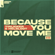 Because You Move Me - Tinlicker & Helsloot