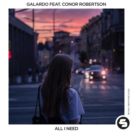 All I Need (feat. Conor Robertson) - Single by Galardo