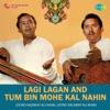 Lagi Lagan And Tum Bin Mohe Kal Nahin EP
