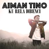 Download Lagu MP3 Aiman Tino - Ku Rela Dibenci