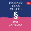Písničky Z Pod Taláru - Ivo Jahelka