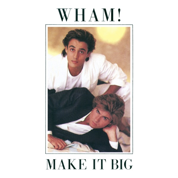Wham! mit Wake Me Up Before You Go-Go