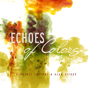 Clarinet Factory & Alan Vitous - Echoes Of Colors