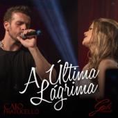 A Última Lágrima (feat. Caio Fratucello)