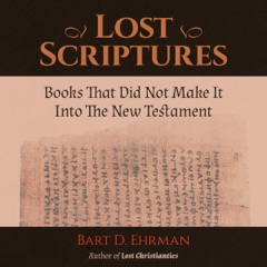 Lost Scriptures: Books that Did Not Make It into the New Testament (Unabridged)