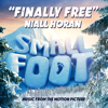 """Finally Free (From """"Smallfoot"""") - Niall Horan"""