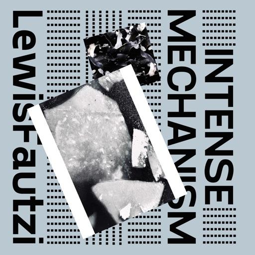 Intense Mechanism - EP by Lewis Fautzi