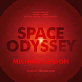 Space Odyssey: Stanley Kubrick, Arthur C. Clarke, and the Making of a Masterpiece (Unabridged) audiobook