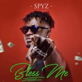 Bless Me - SPYZ