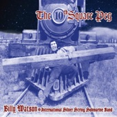 Billy Watson And His International Silver String Submarine Band - Say Unto You