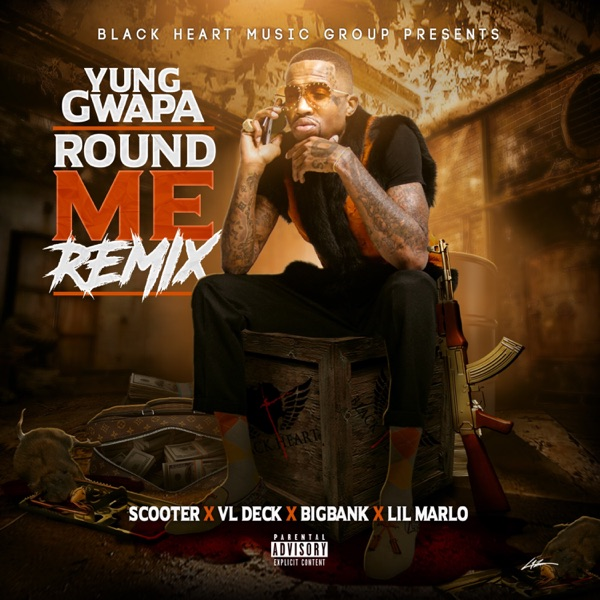 Round Me Remix (feat. VL DECK, Big Black Bank, YOUNG SCOOTER & Lil MARLO) - Single