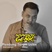 Mendung Tanpo Udan - Ndarboy Genk