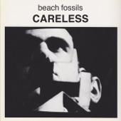 Beach Fossils - Careless