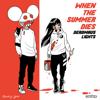 deadmau5 & Lights - When the Summer Dies artwork