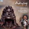 Adiyogi The Source of Yoga - Kailash Kher