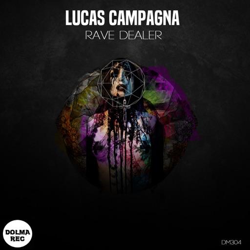 Rave Dealer - Single by Lucas Campagna