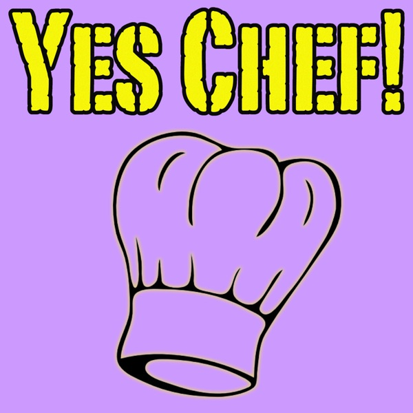Yes Chef Podcast