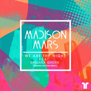 We Are the Night (Breathe Carolina Remix) [feat. Sanjana Ghosh] - Single Mp3 Download