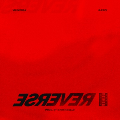 Reverse (feat. G-Eazy) - Single MP3 Download