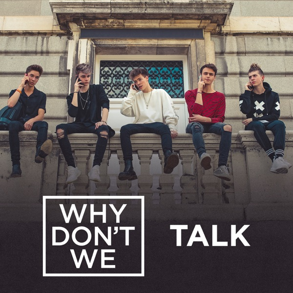 Talk - Why Don't We song image