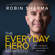Robin Sharma - The Everyday Hero Manifesto