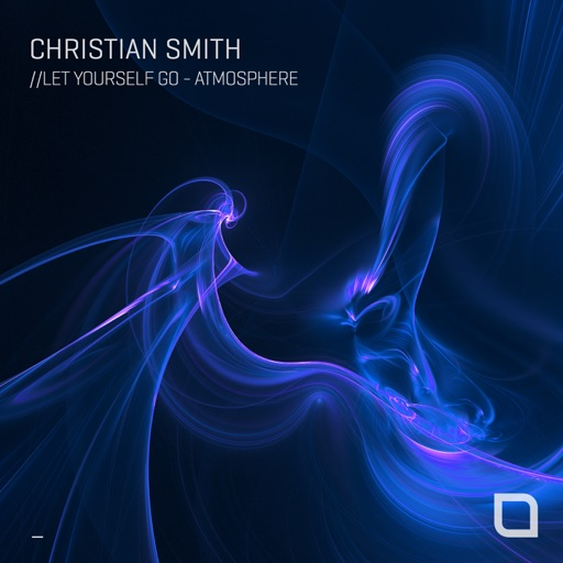 Let Yourself Go / Atmosphere - EP by Christian Smith