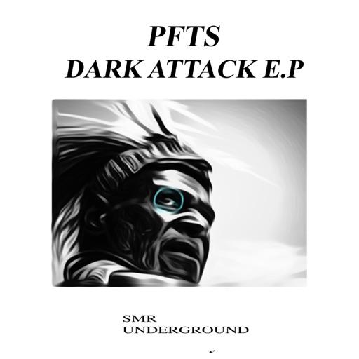 Dark Attack E.P by PFTS