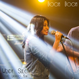 ‎Boom Boom (feat  Liberato Kani) - Single by Wendy Sulca