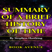 Summary of A Brief History of Time by Stephen Hawking (Unabridged)