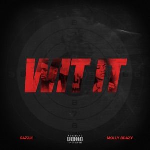 Wit It (feat. Molly Brazy) - Single Mp3 Download