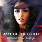 Taste of the Orient Buddha Chill Lounge: Sexy Lounge Music & Indian Chillout, Asian Fashion Wine Bar Music Café & Exotic Chill Lounge Cocktail Party Music (India del Mar collection) - Bollywood Buddha Indian Music Café