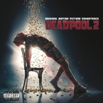 "Welcome to the Party (feat. Zhavia Ward) [From the ""Deadpool 2"" Original Motion Picture Soundtrack] - Single"