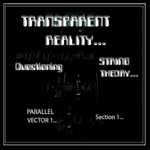 Desmond Dekker Jnr - Transparent Reality Questioning String Theory Parallel Vortex 1 Section 1