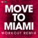 Move To Miami (Workout Remix) - Power Music Workout