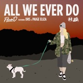 Flava D - All We Ever Do feat. DRS,Paige Eliza
