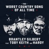The Worst Country Song Of All Time (feat. Toby Keith & Hardy) - Single