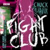Chuck Palahnuik - Fight Club: A BBC Radio 4 Full-Cast Dramatisation (Original Recording) アートワーク