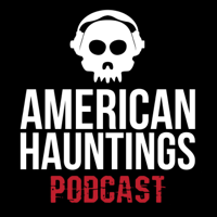 American Hauntings Podcast podcast