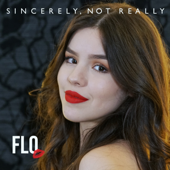 Sincerely, Not Really - Flo