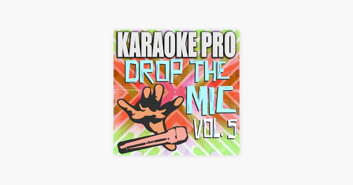 Drop the Mic, Vol  5 by Karaoke Pro