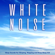 White Noise Sleep Sounds For Sleeping, Napping and Deep Sleep Aid - White Noise, Binaural Beats & White Noise Therapy - White Noise, Binaural Beats & White Noise Therapy
